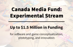 Canada Media Fund Experimental Stream Funding for Software and Game Developers